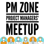 PM Zone: Project Managers' Meet-up – Sep 2016